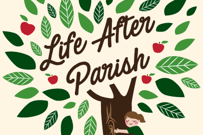 Life After Parish